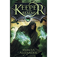 Keeper of the Realms: The Dark Army (Book 2) (English Editio…