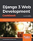 Django 3 Web Development Cookbook: Actionable solutions to c…