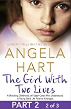 The Girl With Two Lives Part 2 of 3: A Shocking Childhood. A Foster Carer Who Understood. A Young Girl's Life Forever Chan...