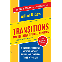 Transitions: Making Sense Of Life's Changes (English Edition…