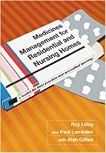 Medicines Management for Residential and Nursing Homes: A Toolkit for Best Practice and Accredited Learning (English Edition)