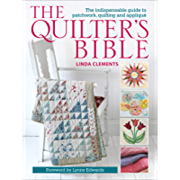 The Quilter's Bible: The Indispensable Guide to Patchwork, Q…