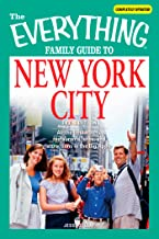 The Everything Family Guide to New York City: All the best hotels, restaurants, sites, and attractions in the Big Apple (E...