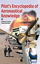 Pilot's Encyclopedia of Aeronautical Knowledge: Federal Aviation Administration (English Edition)