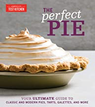 The Perfect Pie: Your Ultimate Guide to Classic and Modern Pies, Tarts, Galettes, and More (Perfect Baking Cookbooks) (Eng...