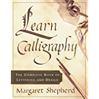 Learn Calligraphy: The Complete Book of Lettering and Design…
