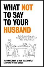 What Not to Say to Your Husband (English Edition)