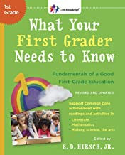 What Your First Grader Needs to Know (Revised and Updated): Fundamentals of a Good First-Grade Education (The Core Knowled...