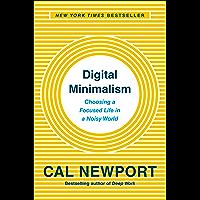 Digital Minimalism: Choosing a Focused Life in a Noisy World…