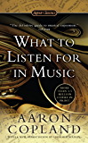 What to Listen For in Music (Signet Classics) (English Editi…