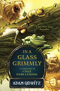 In a Glass Grimmly (A Tale Dark & Grimm Book 2) (English Edition)