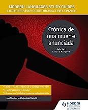 Modern Languages Study Guides: Crónica de una muerte anunciada: Literature Study Guide for AS/A-level Spanish (Film and li...