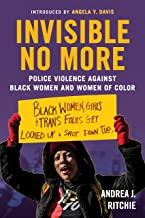 Invisible No More: Police Violence Against Black Women and Women of Color (English Edition)
