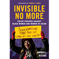 Invisible No More: Police Violence Against Black Women and W…