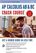 AP® Calculus AB & BC Crash Course Book + Online: Get a Higher Score in Less Time (Advanced Placement (AP) Crash Course) (E...