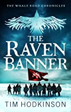 The Raven Banner: A fast-paced, action-packed historical fiction novel (The Whale Road Chronicles Book 2) (English Edition)