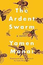 The Ardent Swarm: A Novel (English Edition)