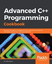 Advanced C++ Programming Cookbook: Become an expert C++ programmer by mastering concepts like templates, concurrency, and ...