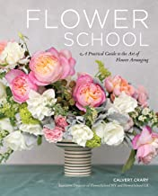 Flower School: A Practical Guide to the Art of Flower Arranging (English Edition)