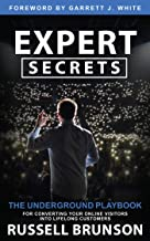 Expert Secrets: The Underground Playbook for Converting Your Online Visitors into Lifelong Customers (English Edition)