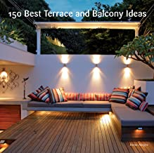 150 Best Terrace and Balcony Ideas (English Edition)