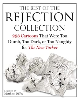 The Best of the Rejection Collection: 293 Cartoons that Were Too Dumb, Too Dark, or Too Naughty for The New Yorker (Englis...