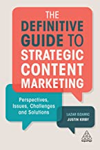 The Definitive Guide to Strategic Content Marketing: Perspectives, Issues, Challenges and Solutions (English Edition)
