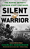 Silent Warrior: The Marine Sniper's Vietnam Story Continues…