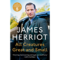 All Creatures Great and Small: The Classic Memoirs of a York…