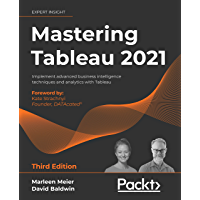 Mastering Tableau 2021: Implement advanced business intellig…