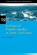 Recharge of Phreatic Aquifers in (Semi-)Arid Areas: IAH International Contributions to Hydrogeology 19 (IAH - Internationa...