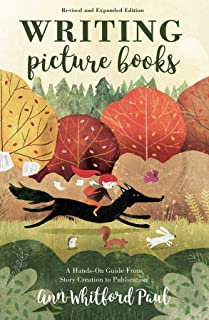 Writing Picture Books Revised and Expanded Edition: A Hands-On Guide From Story Creation to Publication (English Edition)