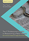 The IT Professional's Guide to Researching a New Industry (E…