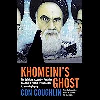 Khomeini's Ghost: Iran since 1979 (English Edition)