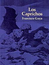 Los Caprichos (Dover Fine Art, History of Art) (English Edition)