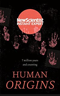 Human Origins: 7 million years and counting (New Scientist Instant Expert) (English Edition)