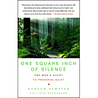 One Square Inch of Silence: One Man's Search for Natural Sil…