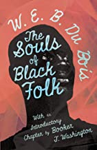 The Souls of Black Folk: With an Introductory Chapter by Booker T. Washington (English Edition)