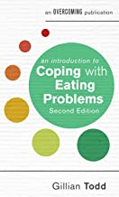 An Introduction to Coping with Eating Problems, 2nd Edition (An Introduction to Coping series) (English Edition)