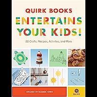 Quirk Books Entertains Your Kids: 20 Crafts, Recipes, Activi…