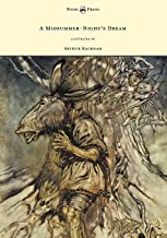 A Midsummer-Night's Dream - Illustrated by Arthur Rackham: llustrated by Arthur Rackham (English Edition)