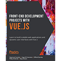 Front-End Development Projects with Vue.js: Learn to build s…