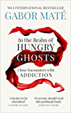 In the Realm of Hungry Ghosts: Close Encounters with Addicti…