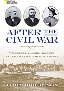After the Civil War: The Heroes, Villains, Soldiers, and Civilians Who Changed America (English Edition)