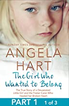 The Girl Who Wanted to Belong Free Sampler: The True Story of a Devastated Little Girl and the Foster Carer who Healed her...