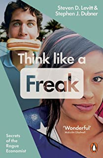 Think Like a Freak: Secrets of the Rogue Economist (English Edition)