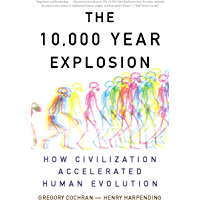 The 10,000 Year Explosion: How Civilization Accelerated Huma…