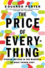 The Price of Everything: Finding Method in the Madness of What Things Cost (English Edition)