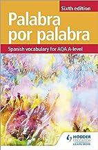 Palabra por Palabra Sixth Edition: Spanish Vocabulary for AQA A-level (Vocabulary for Aqa a Level) (Spanish Edition)