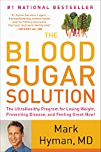 The Blood Sugar Solution: The UltraHealthy Program for Losing Weight, Preventing Disease, and Feeling Great Now! (English ...